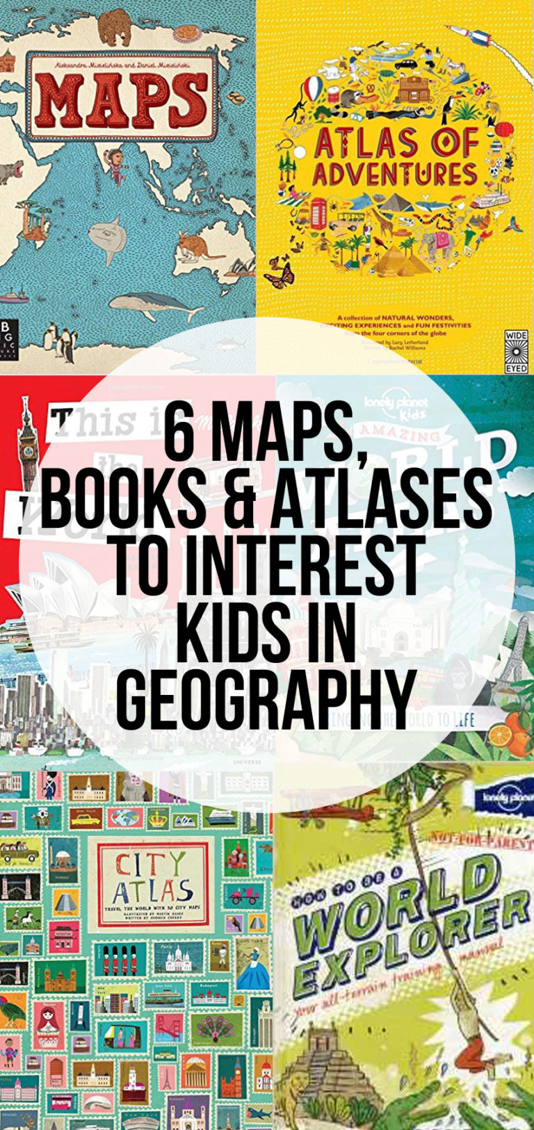 The Best Maps, Books and Atlases to Interest Kids in Geography